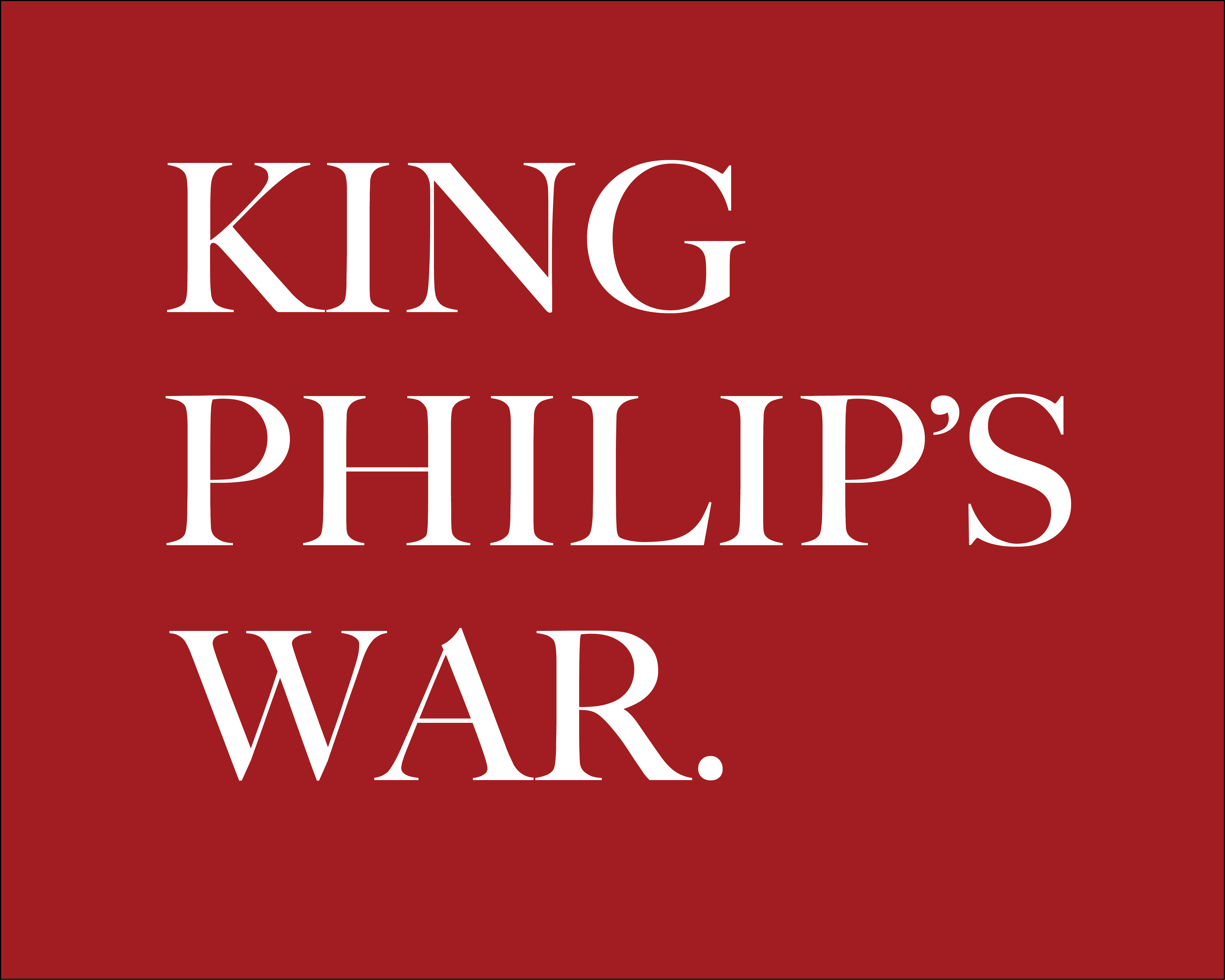 king phillips war Horrors of king philip's war, the two events were in fact linked philip  2 douglas  edward leach, flintlock and tomahawk: new england in king philip's war (.